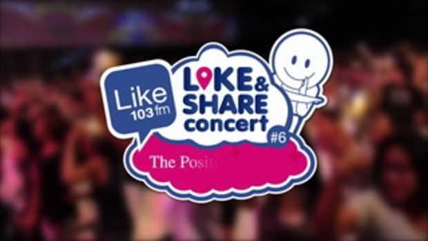 LIKE & SHARE CONCERT ครั้งที่ 6 ตอน THE POSITIVE SINGING