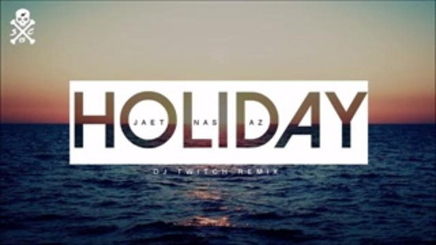 JAET feat Nas & AZ - Holiday (DJ TWITCH REMIX)