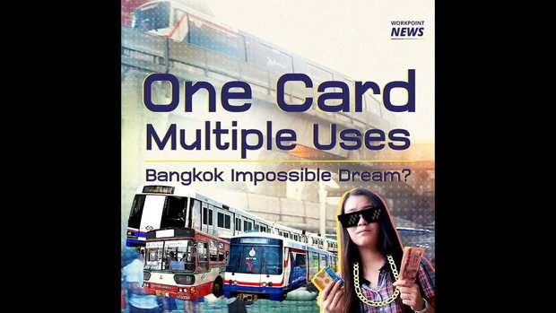 One card, multiple uses. Bangkok impossible dream?