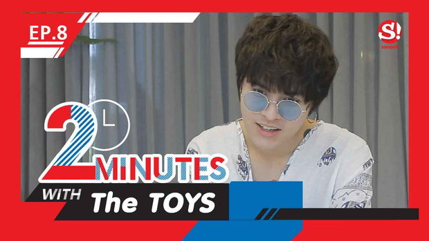2 Minutes with... | EP.8 | The TOYS