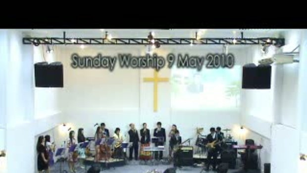 Sunday Worship 9 May 2010(1)