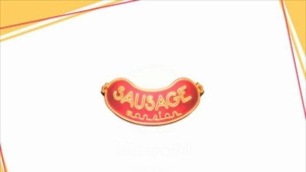ซิทคอม Sausage Mansion ตอนที่ 4 สาวหน้าผีได้เป็นนา