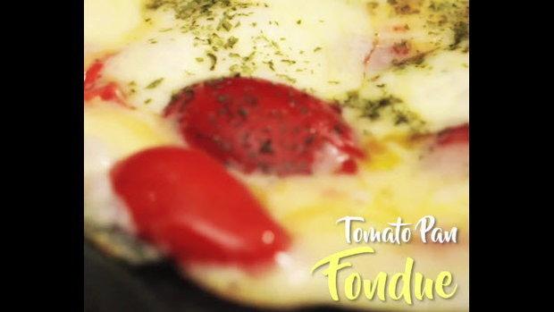 Tomato Pan Fondue มะเขือเทศฟองดูว์