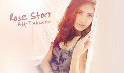 Aff Taksaorn  Wallpaper : Rose Story