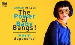 Baby Bangs = ม้าเต่อ ไปกับ เฟิร์น ศุภนารี สุทธวิจิตรวงษ์