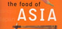 The Food of Asia  Delicious Recipes from Every Corner of  the Orient