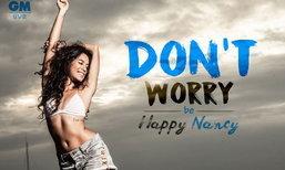 สัมภาษณ์ แนนซี่ นัยน์ภัค ภูมิภักดิ์ Don't Worry Be HappyNancy