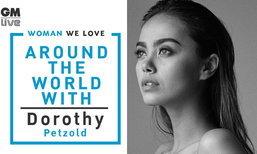 โดโรธี เพ็ทโซลด์ ความงดงามที่แตกต่างคือความภูมิใจในความเป็นตัวของเราเอง